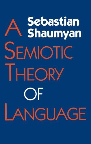 A Semiotic Theory of Language - Advances in Semiotics (Hardback)