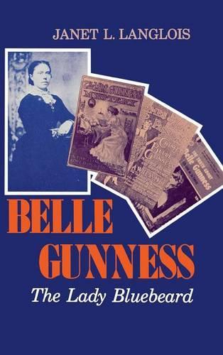 Belle Gunness: The Lady Bluebeard (Hardback)