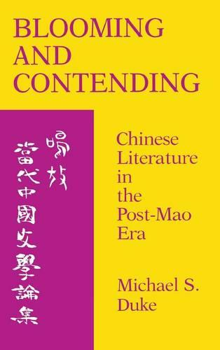 Blooming and Contending: Chinese Literature in the Post-Mao Era (Hardback)