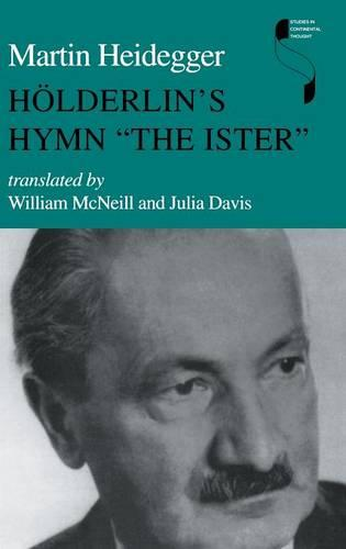 """Hoelderlin's Hymn """"The Ister"""" - Studies in Continental Thought (Hardback)"""