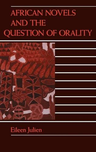 African Novels and the Question of Orality (Hardback)