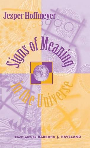 Signs of Meaning in the Universe - Advances in Semiotics (Hardback)