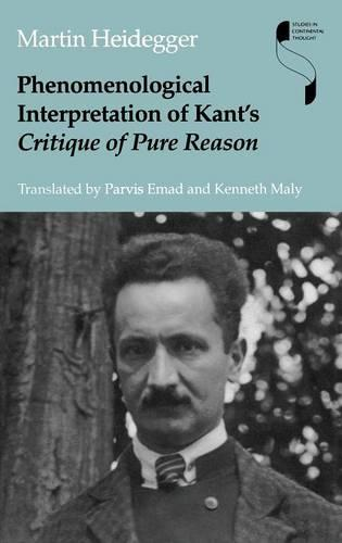Phenomenological Interpretation of Kant's Critique of Pure Reason - Studies in Continental Thought (Hardback)