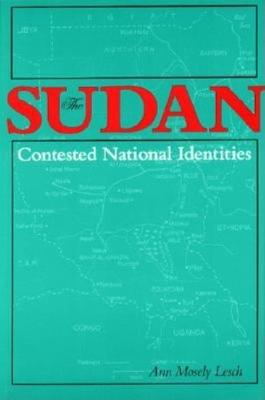 The Sudan-Contested National Identities - Indiana Series in Middle East Studies (Hardback)
