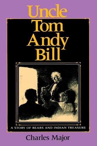 Uncle Tom Andy Bill: A Story of Bears and Indian Treasure - Library of Indiana Classics (Paperback)