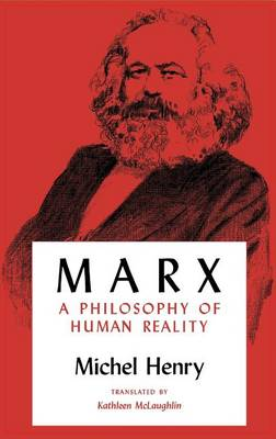 Marx: A Philosophy of Human Reality - Studies in Phenomenology and Existential Philosophy (Paperback)