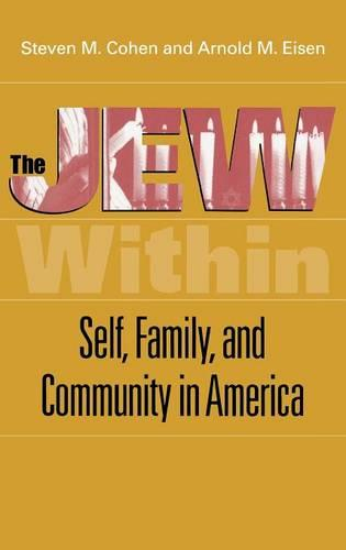 The Jew Within: Self, Family, and Community in America (Hardback)