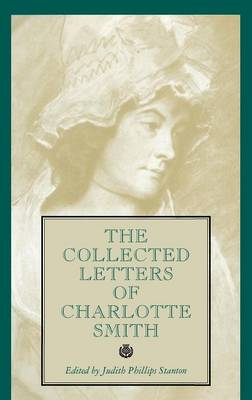The Collected Letters of Charlotte Smith (Hardback)