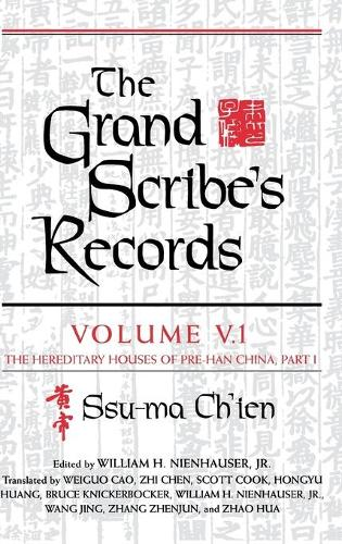 The Grand Scribe's Records, Volume V.1: The Hereditary Houses of Pre-Han China, Part I (Hardback)