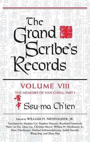The Grand Scribe's Records, Volume VIII: The Memoirs of Han China, Part I (Hardback)