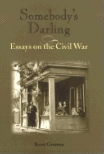 Somebody's Darling: Essays on the Civil War (Hardback)