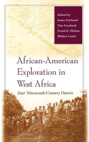 African-American Exploration in West Africa: Four Nineteenth-Century Diaries (Hardback)