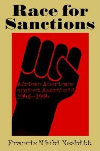 Race for Sanctions: African Americans against Apartheid, 1946-1994 - Blacks in the Diaspora (Hardback)