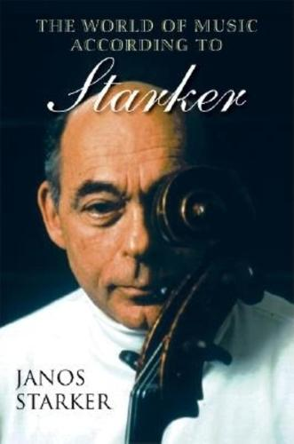 The World of Music According to Starker (Hardback)