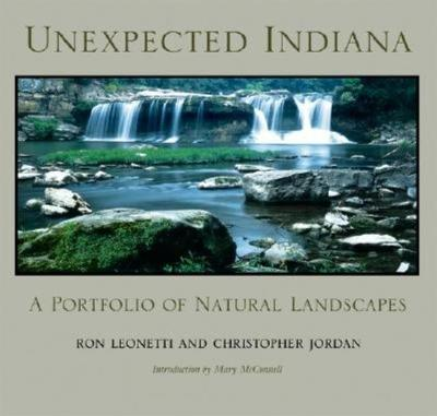 Unexpected Indiana: A Portfolio of Natural Landscapes (Hardback)