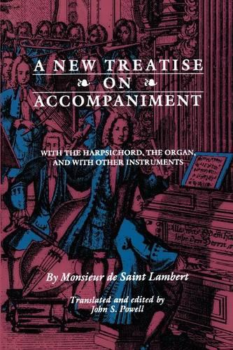 A New Treatise on Accompaniment: With the Harpsichord, the Organ, and with Other Instruments (Paperback)
