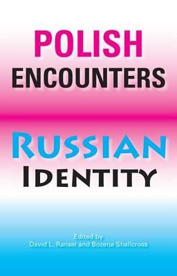 Polish Encounters, Russian Identity - Indiana-Michigan Series in Russian & East European Studies (Hardback)