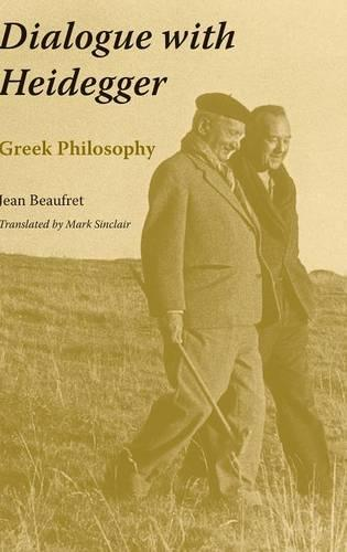Dialogue with Heidegger: Greek Philosophy - Studies in Continental Thought (Hardback)