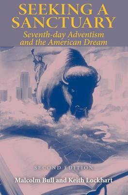 Seeking a Sanctuary: Seventh-day Adventism and the American Dream (Hardback)