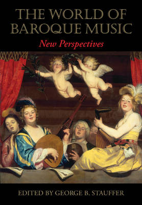 The World of Baroque Music: New Perspectives (Hardback)