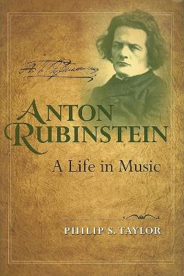 Anton Rubinstein: A Life in Music - Russian Music Studies (Hardback)