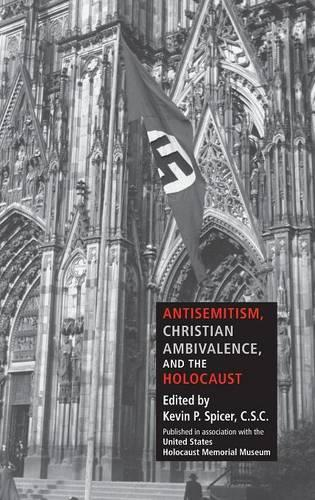 Antisemitism, Christian Ambivalence, and the Holocaust (Hardback)