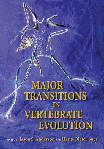 Major Transitions in Vertebrate Evolution - Life of the Past (Hardback)