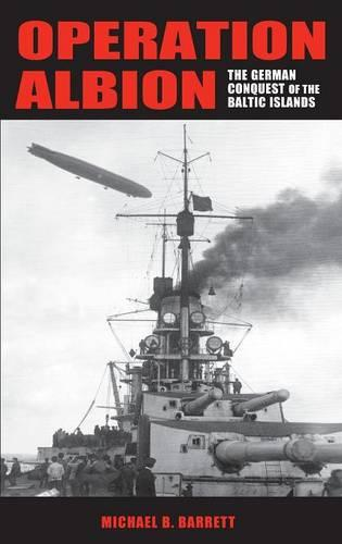 Operation Albion: The German Conquest of the Baltic Islands - Twentieth-Century Battles (Hardback)