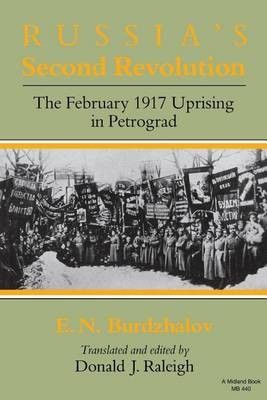 Russia's Second Revolution: The February 1917 Uprising in Petrograd - Indiana-Michigan Series in Russian & East European Studies (Hardback)