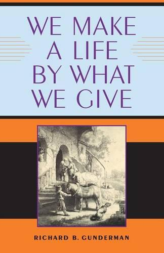 We Make a Life by What We Give - Philanthropic and Nonprofit Studies (Hardback)
