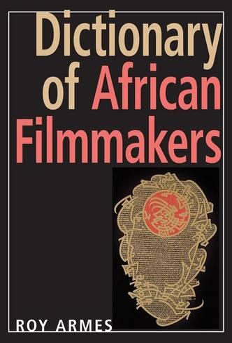 Dictionary of African Filmmakers (Hardback)