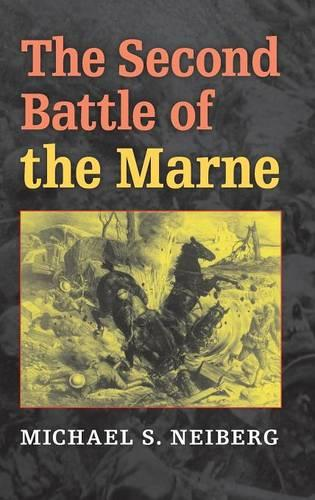 The Second Battle of the Marne - Twentieth-Century Battles (Hardback)