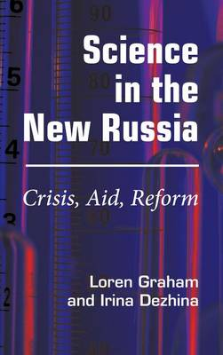 Science in the New Russia: Crisis, Aid, Reform (Hardback)