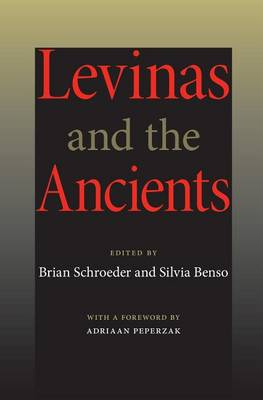 Levinas and the Ancients - Studies in Continental Thought (Hardback)