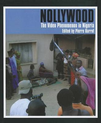 Nollywood: The Video Phenomenon in Nigeria (Hardback)