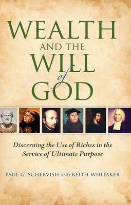 Wealth and the Will of God: Discerning the Use of Riches in the Service of Ultimate Purpose - Philanthropic and Nonprofit Studies (Hardback)