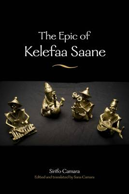 The Epic of Kelefaa Saane - African Epic (Hardback)