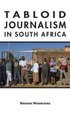 Tabloid Journalism in South Africa: True Story! - African Expressive Cultures (Hardback)