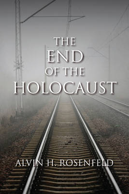 The End of the Holocaust (Hardback)
