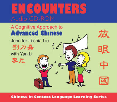 Encounters Audio CD-ROM: A Cognitive Approach to Advanced Chinese - Chinese in Context Language Learning (CD-Audio)