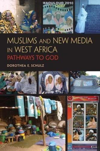 Muslims and New Media in West Africa: Pathways to God (Hardback)