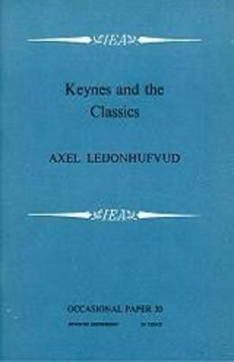 Keynes and the Classics - Occasional Paper (Paperback)