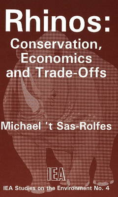 Rhinos: Conservation, Economics and Trade-offs - Studies on the Environment No. 4 (Paperback)