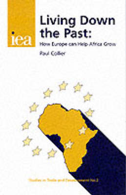 Living Down the Past: How Europe Can Help Africa Grow - Studies in Trade & Development S. No. 2 (Paperback)