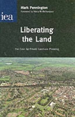 Liberating the Land: The Case for Private Land-Use Planning (Hardback)