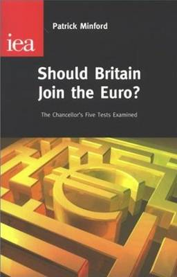 Should Britain Join the Euro?: The Chancellor's Five Euro Tests (Hardback)