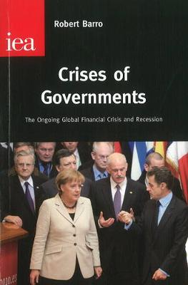 Crises of Governments: The Ongoing Global Financial Crisis & Recession (Paperback)