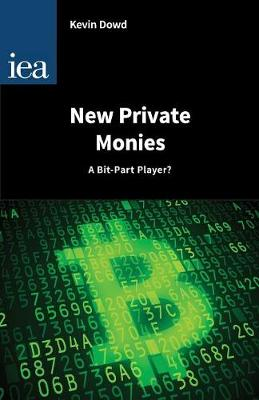 New Private Monies - A Bit-Part Player? - Hobart Papers 174 (Paperback)