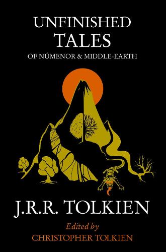Unfinished Tales: Of Numenor And Middle Earth (Paperback)