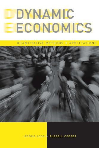 Dynamic Economics: Quantitative Methods and Applications - The MIT Press (Hardback)
